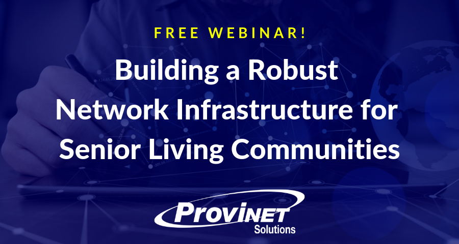 Building a Robust Network Infrastructure for Senior Living Communities