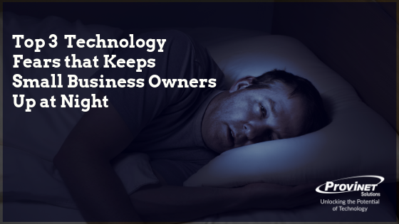 Top 3 Technology Fears that is facing Small Businesses