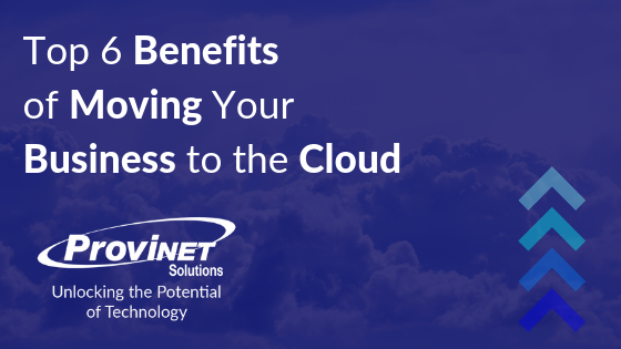 Top 6 Benefits of Moving Your Business to the Cloud
