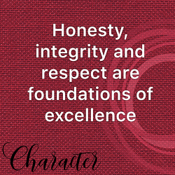 Honesty, Integrity and Respect are Foundations of Excellence