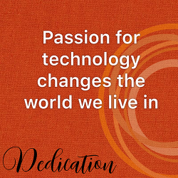 Passion for Technology Changes the World We Live in